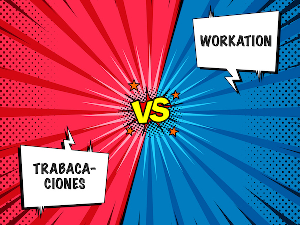 workation vs trabacaciones